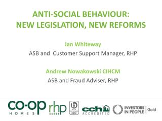 Anti-Social Behaviour: New Legislation, New reforms