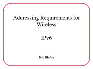 Addressing Requirements for Wireless IPv6