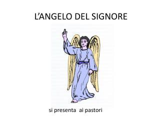 L'ANGELO DEL SIGNORE