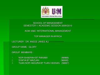SCHOOL OF MANAGEMENT SEMESTER 1/ ACADEMIC SESSION 2009/2010 AOW 356E/ INTERNATIONAL MANAGEMENT
