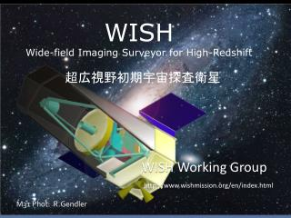 WISH Wide-field Imaging Surveyor for High- Redshift