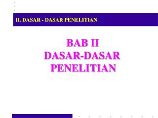 BAB II DASAR-DASAR  PENELITIAN