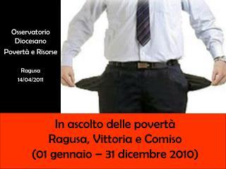 In ascolto delle povertà  Ragusa, Vittoria e Comiso (01 gennaio – 31 dicembre 2010)