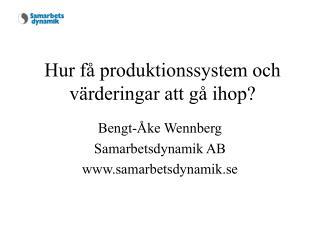 Hur få produktionssystem och värderingar att gå ihop?