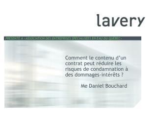 Comment le contenu d un contrat peut r duire les risques de condamnation   des dommages-int r ts    Me Daniel Bouchard