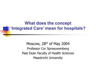 What does the concept �Integrated Care� mean for hospitals?