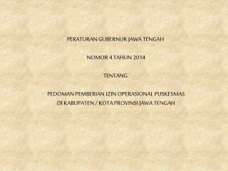 PERATURAN GUBERNUR JAWA TENGAH  NOMOR 4 TAHUN 2014 TENTANG