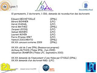 10 permanents, 2 doctorants, 1 CDD, demande de reconduction des doctorants