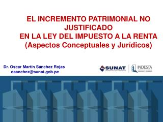 Dr. Oscar Martín Sánchez Rojas osanchez@sunat.gob.pe