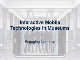 Interactive Mobile Technologies in Museums