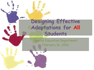 Designing Effective Adaptations for  All  Students