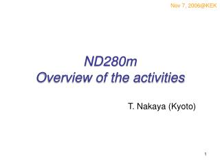 ND280m Overview of the activities