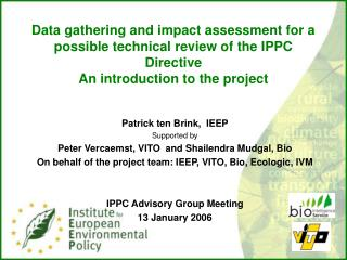 Patrick ten Brink,  IEEP   Supported by Peter Vercaemst, VITO   and Shailendra Mudgal ,  Bio