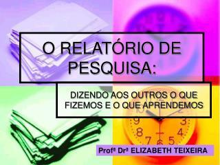 O RELATÓRIO DE PESQUISA: