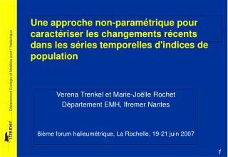 Verena Trenkel et Marie-Joëlle Rochet Département EMH, Ifremer Nantes