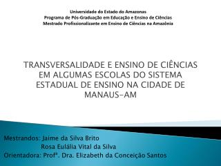 Universidade do Estado do Amazonas Programa de Pós-Graduação em Educação e Ensino de Ciências