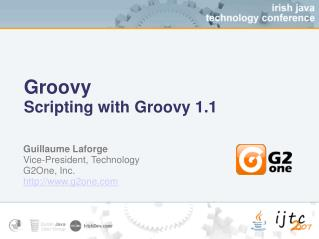 Groovy Scripting with Groovy 1.1