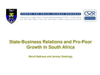 State-Business Relations and Pro-Poor Growth in South Africa Nicoli Nattrass and Jeremy Seekings