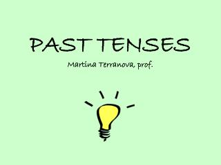 PAST TENSES Martina Terranova, prof.