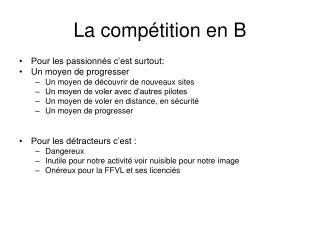 La compétition en B
