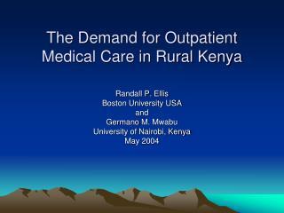 The Demand for Outpatient Medical Care in Rural Kenya