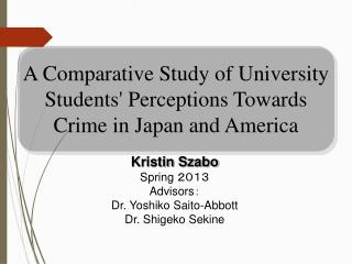 A Comparative Study of University Students' Perceptions Towards Crime in Japan and America