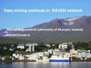 Nikolai Gagunashvili (University of Akureyri, Iceland)  nikolai@unak.is
