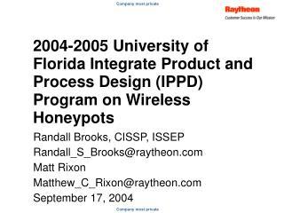 Randall Brooks, CISSP, ISSEP Randall_S_Brooks@raytheon Matt Rixon