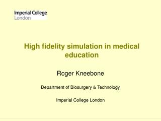 High fidelity simulation in medical education