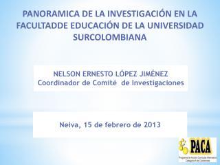 PANORAMICA DE LA INVESTIGACIÓN EN LA FACULTADDE EDUCACIÓN DE LA UNIVERSIDAD SURCOLOMBIANA
