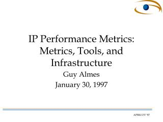 IP Performance Metrics: Metrics, Tools, and Infrastructure