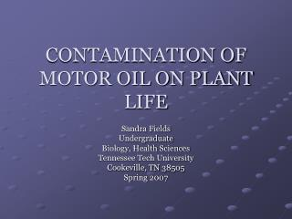 CONTAMINATION OF MOTOR OIL ON PLANT LIFE
