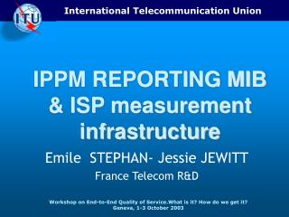 IPPM REPORTING MIB & ISP measurement infrastructure