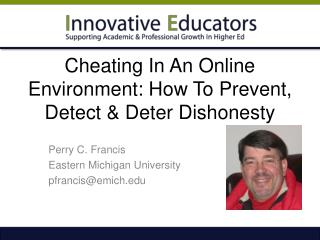 Cheating In An Online Environment: How To Prevent, Detect & Deter Dishonesty
