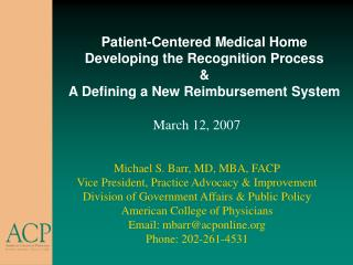 Patient-Centered Medical Home Developing the Recognition Process  A Defining a New Reimbursement System