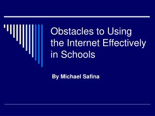 Obstacles to Using the Internet Effectively in Schools
