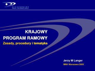 KRAJOWY  PROGRAM RAMOWY  Zasady, procedury i tematyka