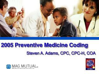 2005 Preventive Medicine Coding
