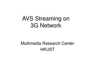 AVS Streaming on  3G Network
