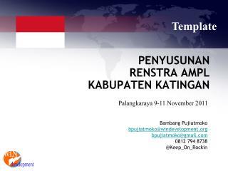 Bambang Pujiatmoko bpujiatmoko@windevelopment bpujiatmoko@gmail 0812 794 8738
