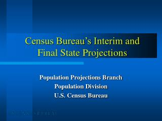 Census Bureau's Interim and Final State Projections