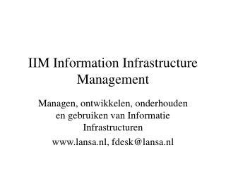 IIM Information Infrastructure Management