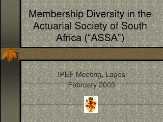 "Membership Diversity in the Actuarial Society of South Africa (""ASSA"")"