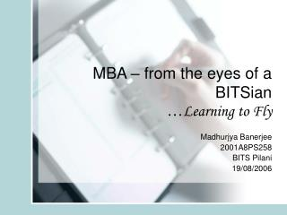 MBA – from the eyes of a BITSian … Learning to Fly