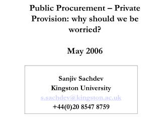 Public Procurement – Private Provision: why should we be worried? May 2006