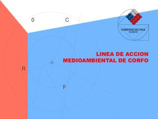 LINEA DE ACCION MEDIOAMBIENTAL DE CORFO