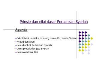 Prinsip dan nilai dasar Perbankan Syariah