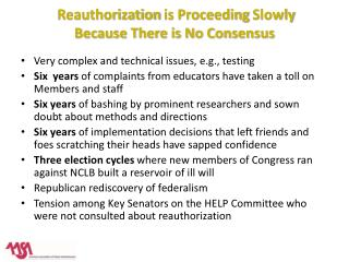 Reauthorization  is Proceeding  Slowly Because There is No Consensus