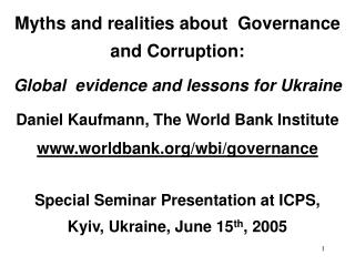Myths and realities about  Governance and Corruption:   Global  evidence and lessons for Ukraine