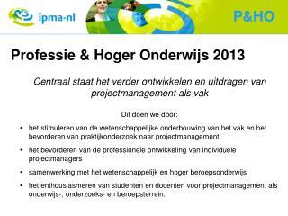 Professie & Hoger Onderwijs 2013